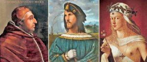 Borgia Ailesi - Soldan sağa Papa Borgia, oğlu Cesare ve kızı Lucrezia
